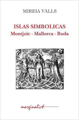 Islas simbólicas: Montjuïc, Mallorca, Buda (Marginalia) (Spanish Edition): Valls Mireia: 9788492759088: Amazon.com: Books