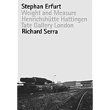 Stephan Erfurt & Richard Serra: Weight And Measure