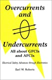 Overcurrents and Undercurrents, Earl W. Roberts, 0967432316
