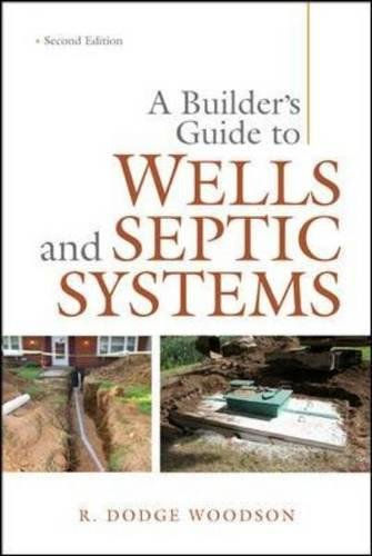 (A Builder's Guide to Wells and Septic Systems, Second Edition)
