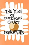 The Yogi of Cockroach Court, Frank Waters, 080400613X
