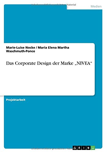 "Das Corporate Design Der Marke ""nivea"" (German Edition)"