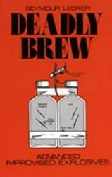 Deadly Brew: Advanced Improvised Explosives