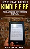 HOW TO UPDATE AND RESET KINDLE FIRE:  A Well Simplified Guide for Kindle Fire Users