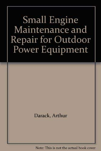Small Engine Maintenance and Repair for Outdoor Power Equipment