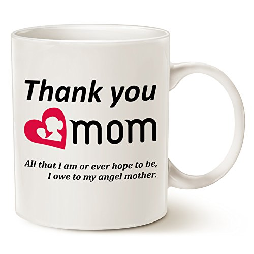 Christmas Gifts Mom Coffee Mug - Thank you mom. All that I am... to my angel mother. - Best Birthday Gifts for Mom Mother Ceramic Cup White, 11 Oz by LaTazas