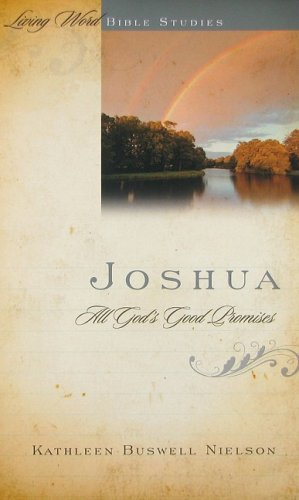 Joshua: All God's Good Promises (Living Word Bible Studies)