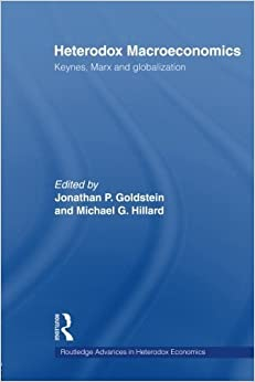Heterodox Macroeconomics: Keynes, Marx and globalization (Routledge Advances in Heterodox Economics) (2009-07-08)