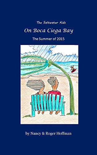 Boca Bay (The Saltwater Kids on Boca Ciega Bay: Summer of 2015)