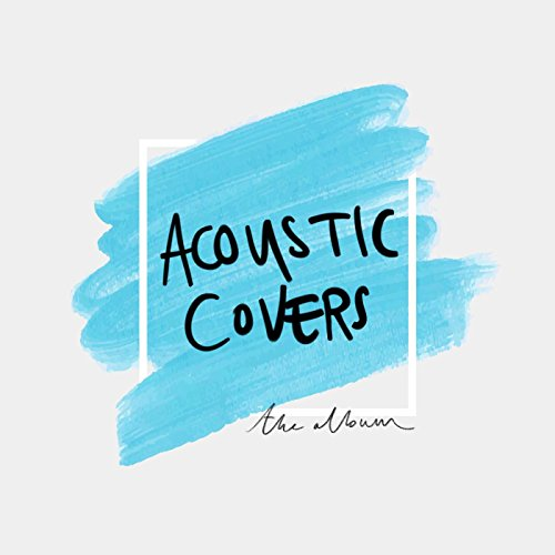 Acoustic Covers: The Album