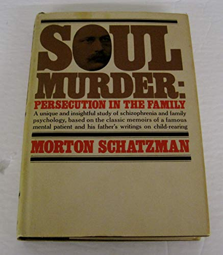 Soul Murder: Persecution in the Family