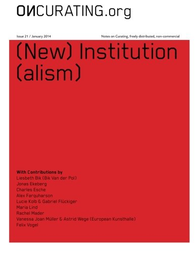 OnCurating Issue 21: (New) Institution(alism)