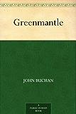 Greenmantle (Richard Hannay Book 2) (English Edition)