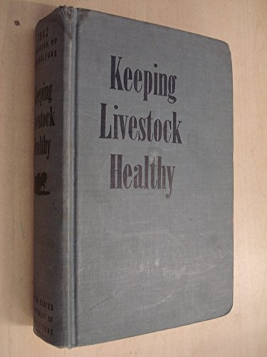 (Keeping Livestock Healthy: Yearbook of Agriculture 1942)