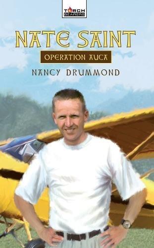 Nate Saint: Operation Auca (Torchbearers)