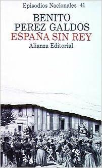 España sin rey Benito Pérez Galdós - Episodios Nacionales En - Serie Final: Amazon.es: Pérez Galdós, Benito: Libros