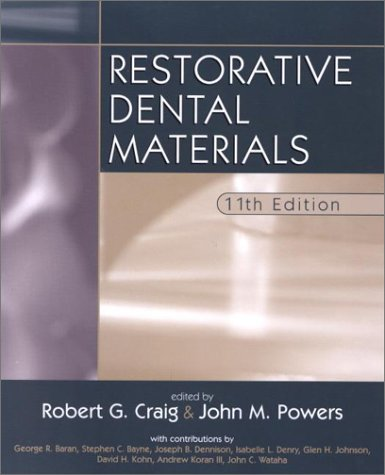 Restorative Dental Materials (Dental Materials: Properties & Manipulation (Craig)) by Mosby