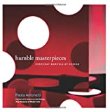 Humble Masterpieces, Paola Antonelli, 0060838310