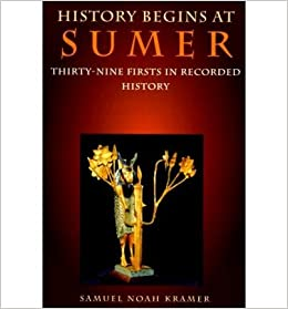 Thirty-Nine Firsts in Recorded History History Begins at Sumer