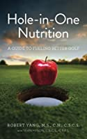 Hole-in-One Nutrition: A guide to fueling for better golf