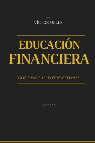 Educacion Financiera (Finanzas para todos) (Volume 1) (Spanish Edition) [Victor Olles Compes] (Tapa Blanda)