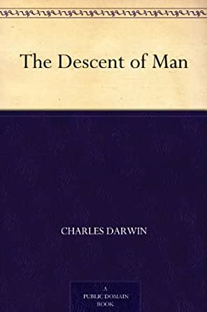 charles darwin essay the descent of man The charles darwin is one of the most popular assignments among students' documents if you are stuck with writing or missing ideas, scroll down and find inspiration in the best samples.