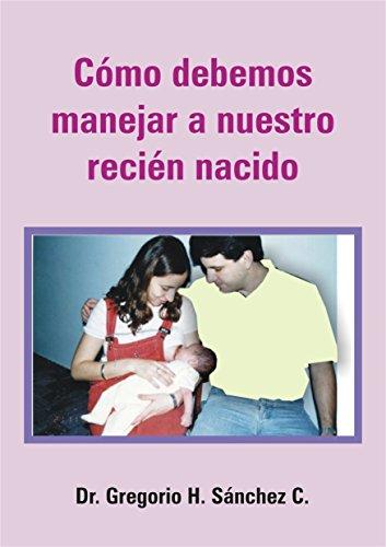 Amazon.com: Como debemos manejar a nuestro recién nacido (Spanish ...