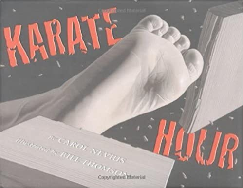 Karate Hour (Booklist Editor's Choice. Books for Youth (Awards)) by Carol Nevius (2004-09-01)