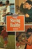 Staying Healthy, Sue Hurwitz and Jane Hurwitz, 0823914712