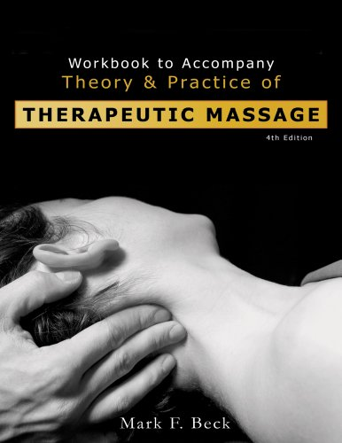 Workbook to Accompany Theory And Practice of Therapeutic Massage
