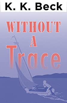 Without a Trace by [Beck, K. K.]