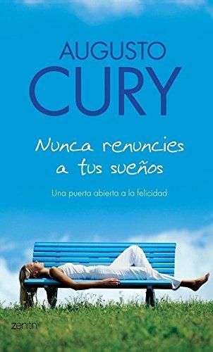 Portada del libro Nunca renuncies a tus sueños de Augusto Cury