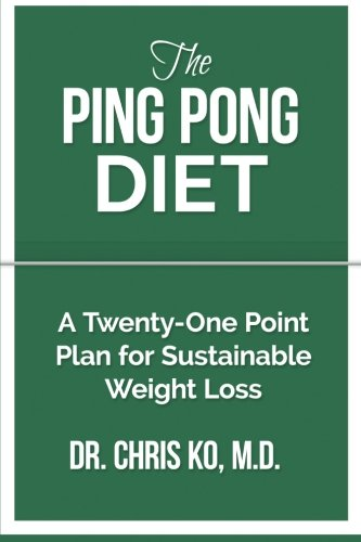 Ping Pong Diet: A Twenty-One Point Plan for Sustainable Weight Loss