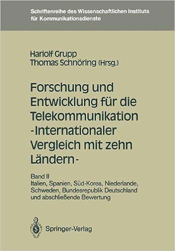 Book Forschung und Entwicklung für die Telekommunikation ― Internationaler Vergleich mit zehn Ländern ―: Band II: Italien, Spanien, Süd-Korea, Niederlande, ... für Kommunikationsdienste) (German Edition)