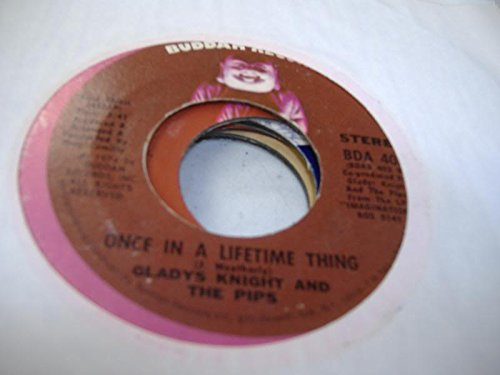 GLADYS KNIGHT & THE PIPS 45 RPM Once In A Lifetime Thing / Best Thing That Ever Happened To Me