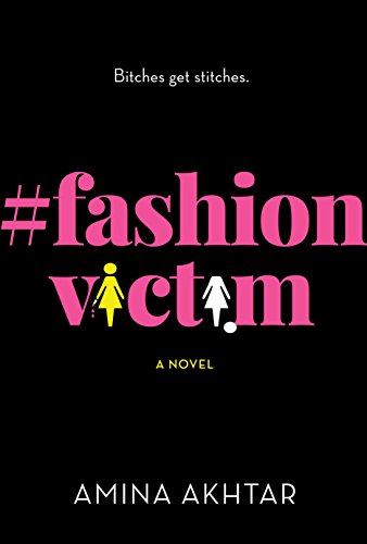 #FashionVictim: A Novel by [Amina Akhtar]