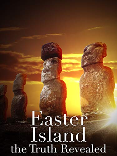 (Easter Island: the Truth Revealed)