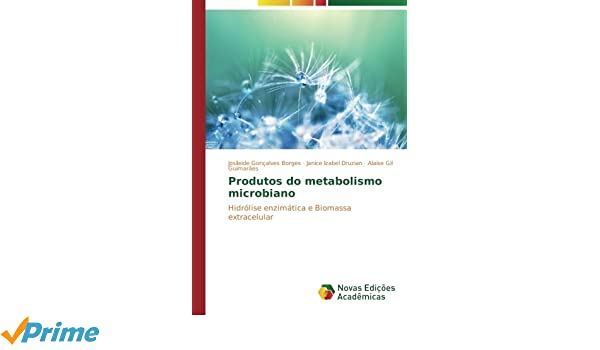 Produtos do metabolismo microbiano: Hidrólise enzimática e ...