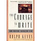 The Courage to Write, Keyes, Ralph, 080503188X