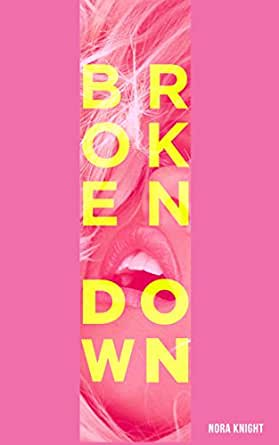 Broken Down (BDSM Taboo) (The Grante Hotel Book 1) - Kindle edition by Nora Knight. Literature