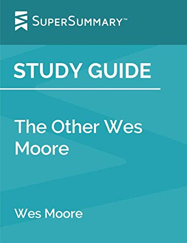 Study Guide: The Other Wes Moore by Wes Moore (SuperSummary) ()
