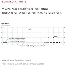 Visual and Statistical Thinking: Displays of Evidence for Making Decisions by Edward R. Tufte (April 1, 1997) Paperback