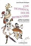 Une de perdue, dix de retrouvées : Chiffres et nombres dans les expressions de la langue française