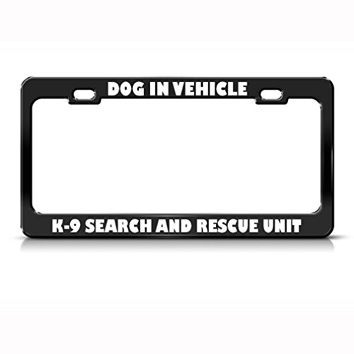 Dog In Vehicle K-9 Search Rescue Career Profession License Plate Frame (Search And Rescue Vehicles)