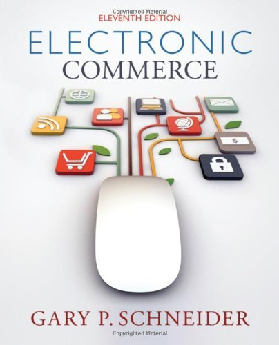 Electronic Commerce 11th edition by Schneider, Gary (2014) Paperback