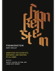 Frankenstein: Annotated for Scientists, Engineers, and Creators of All Kinds