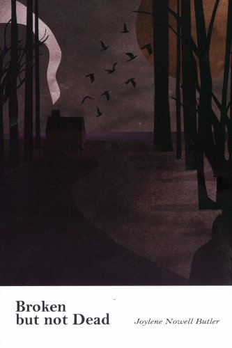 Book: Broken But Not Dead by Joylene Nowell Butler