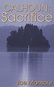 Calhoun: Sacrifice (Dark God Trilogy Book 1) by [Mansour, Joe]