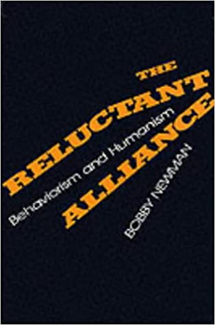 The Reluctant Alliance: Behaviorism and Humanism