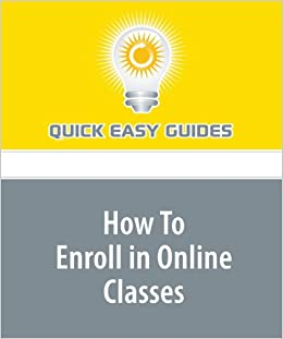 How To Enroll in Online Classes: Quick Easy Guides